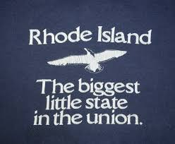Rhode Island. The biggest little state in the union slogan